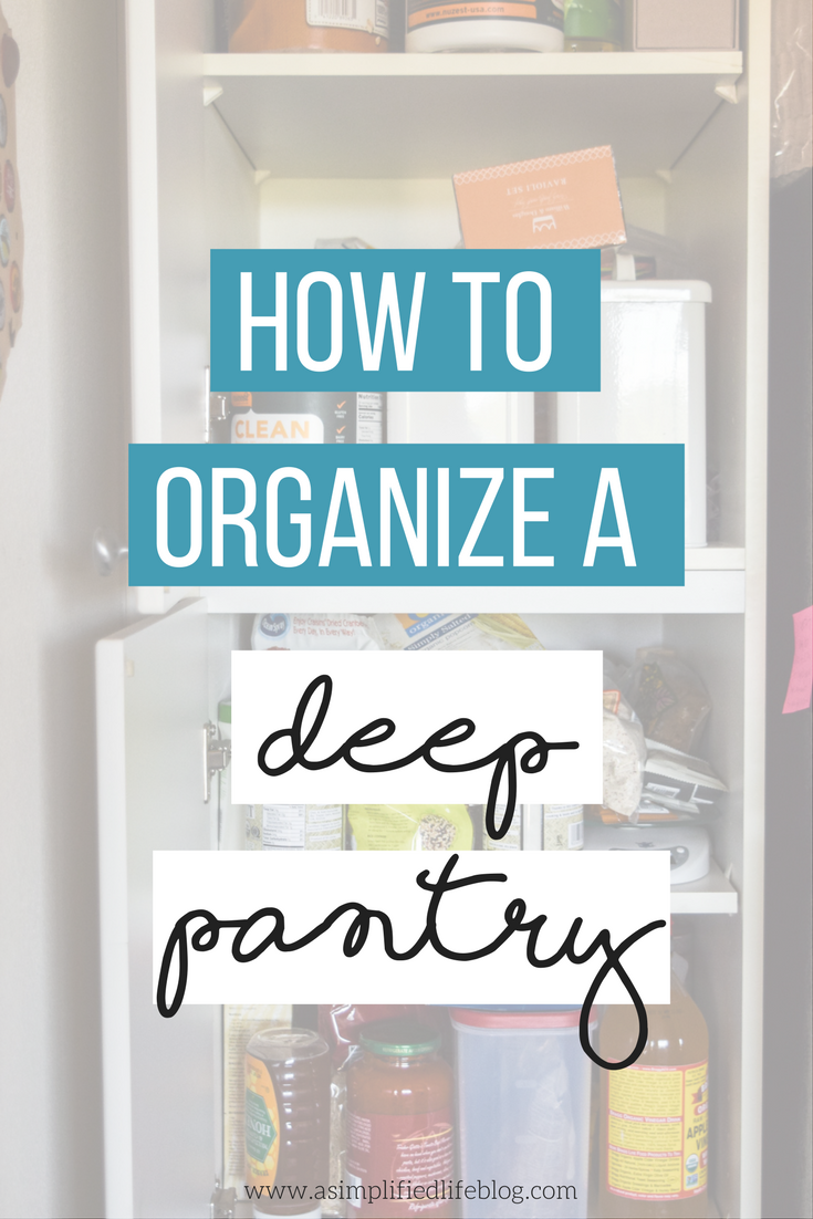 How To Organize A Deep Pantry - A Simplified Life